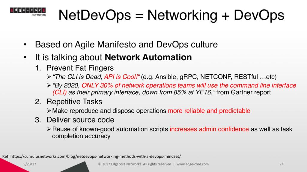 NetDevOps = Networking + DevOps • Based on Agil...