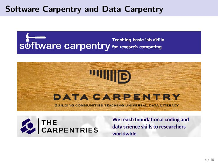 Software Carpentry and Data Carpentry 4 / 16