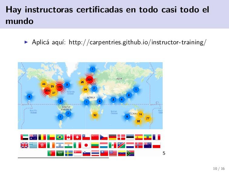 Hay instructoras certificadas en todo casi todo ...
