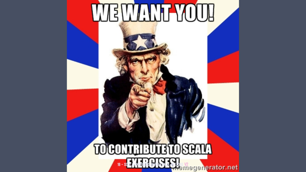 16 — Scala Exercises @raulraja @47deg V2