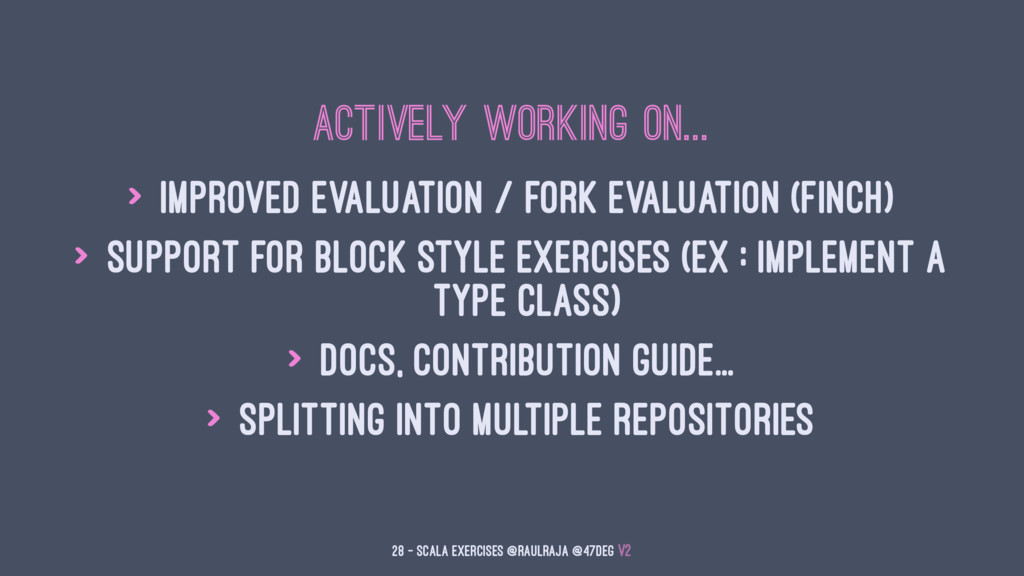 Actively working on... > Improved evaluation / ...