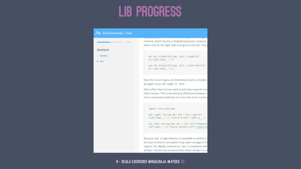 Lib Progress 9 — Scala Exercises @raulraja @47d...
