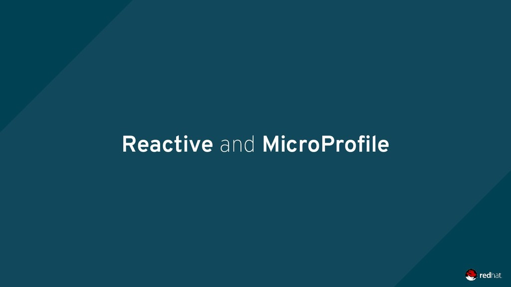 Reactive and MicroProfile