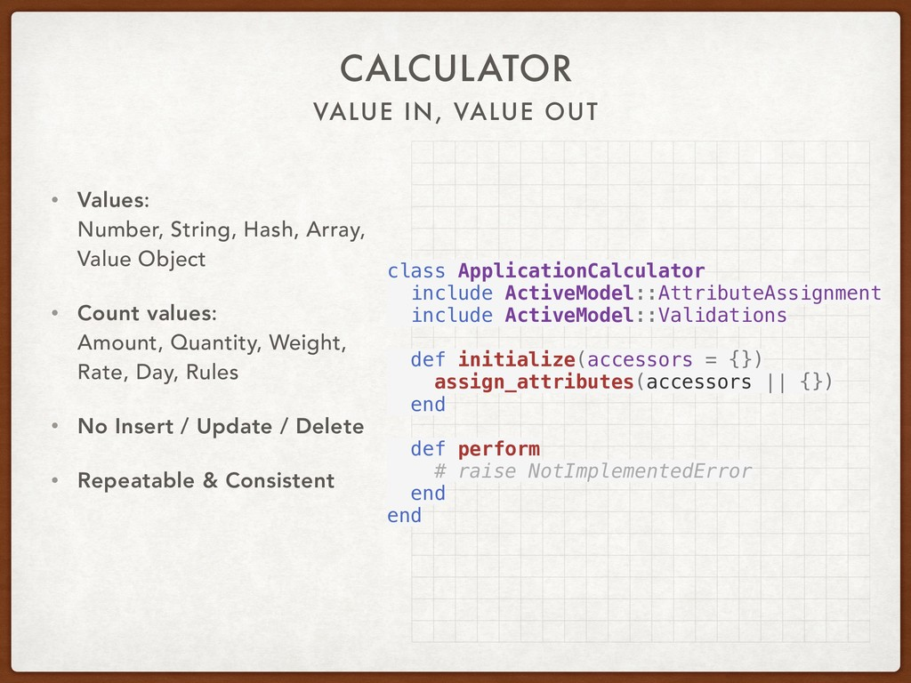 VALUE IN, VALUE OUT CALCULATOR • Values: