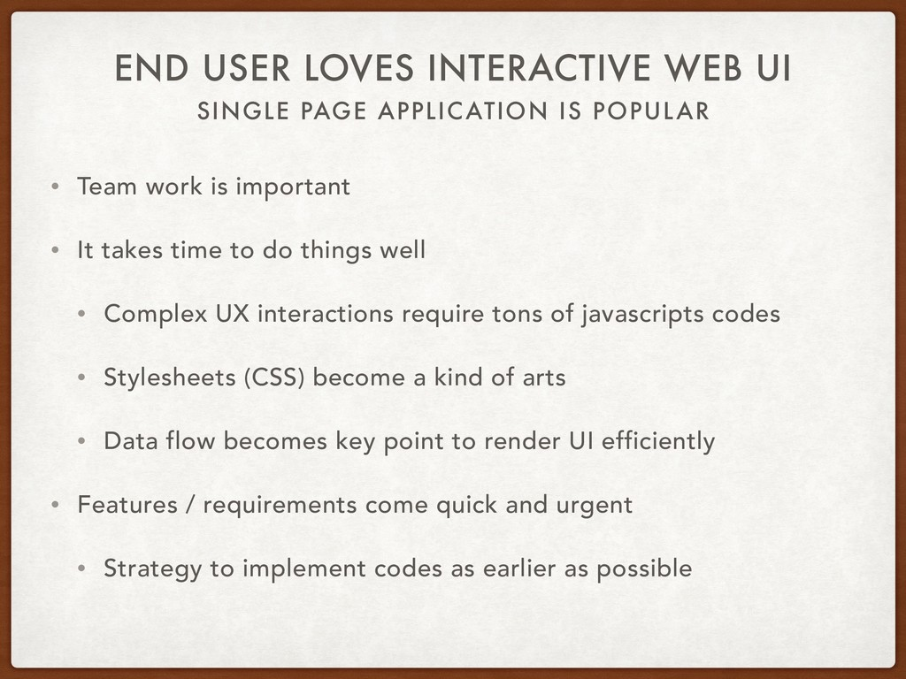 SINGLE PAGE APPLICATION IS POPULAR END USER LOV...
