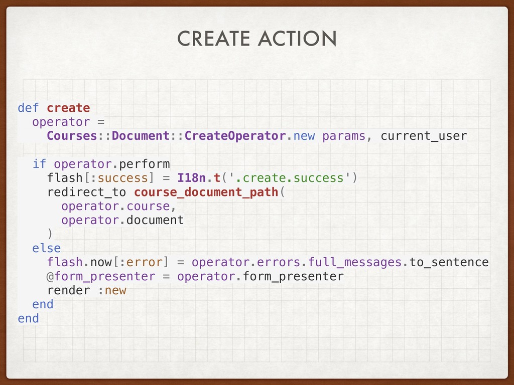 CREATE ACTION def create operator = Courses::Do...