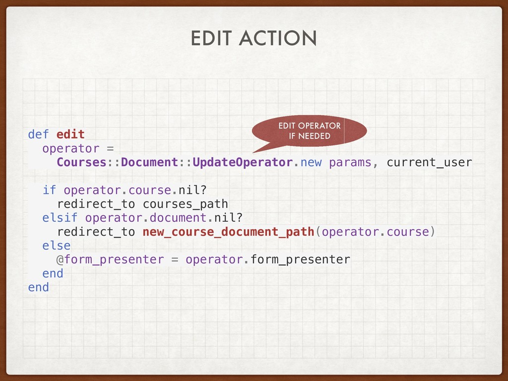EDIT ACTION def edit operator = Courses::Docume...