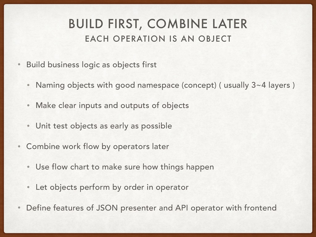 EACH OPERATION IS AN OBJECT BUILD FIRST, COMBIN...