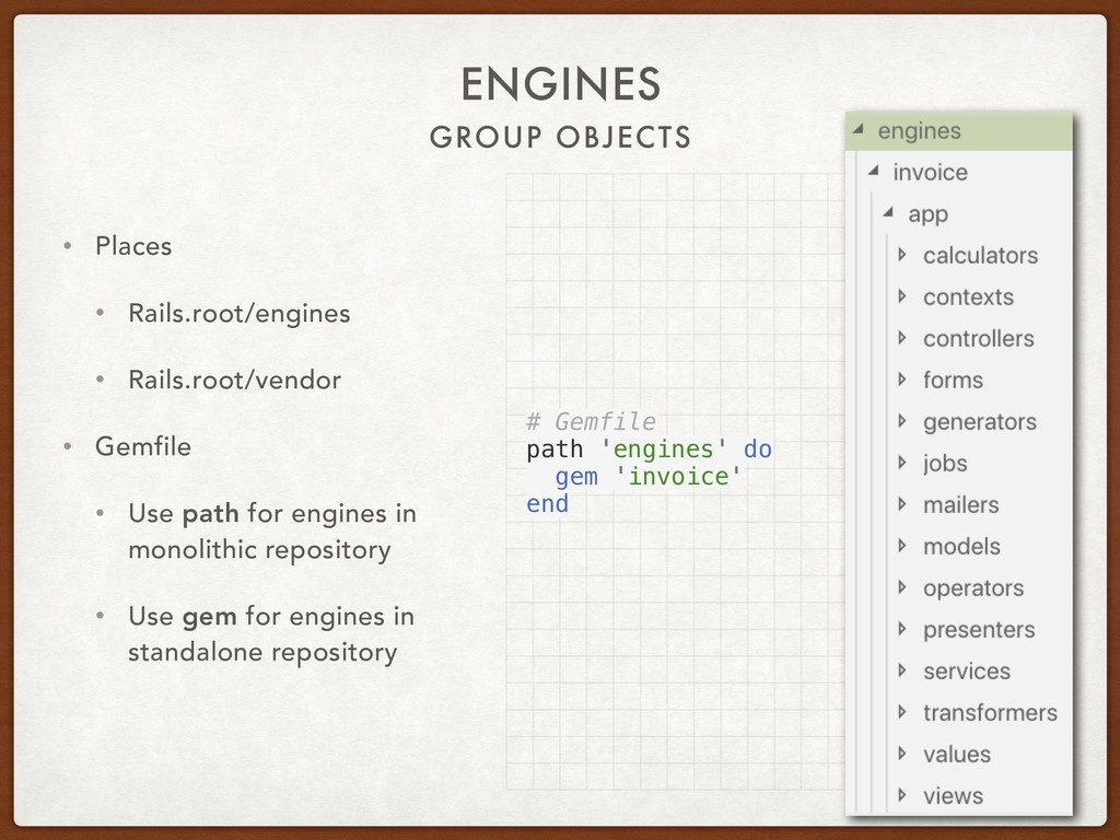 GROUP OBJECTS ENGINES • Places • Rails.root/eng...