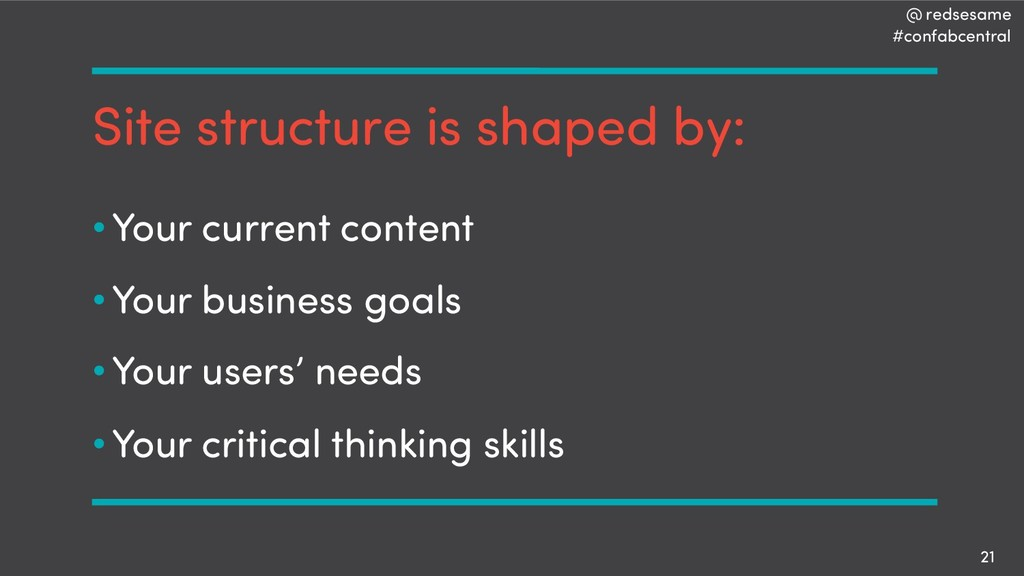 @ redsesame #confabcentral 21 Site structure is...