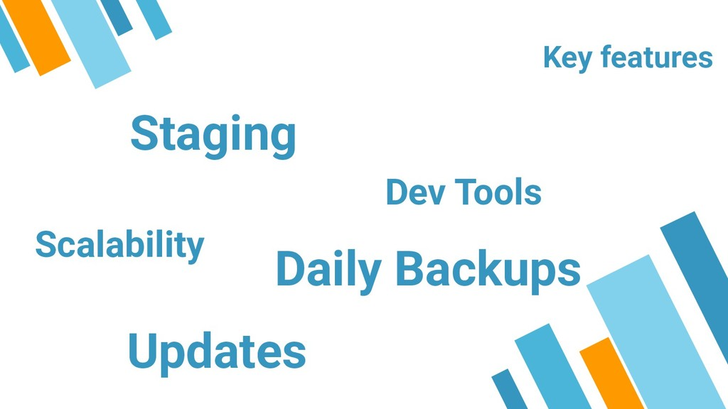 Key features Staging Dev Tools Daily Backups Sc...