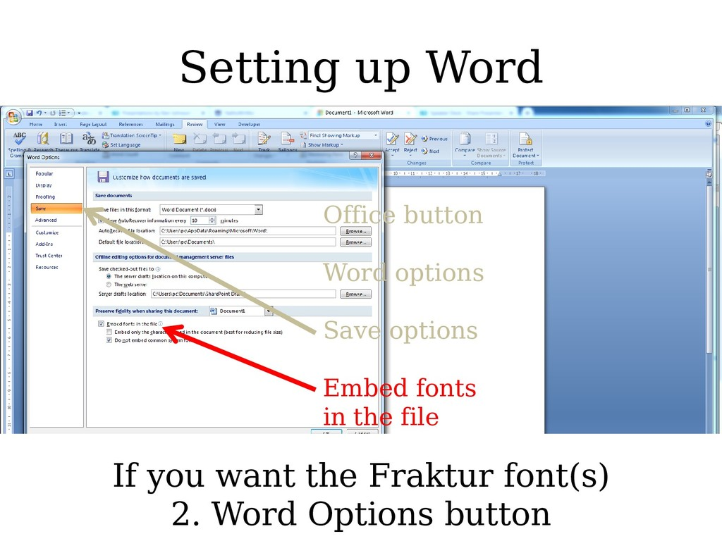 Setting up Word If you want the Fraktur font(s)...