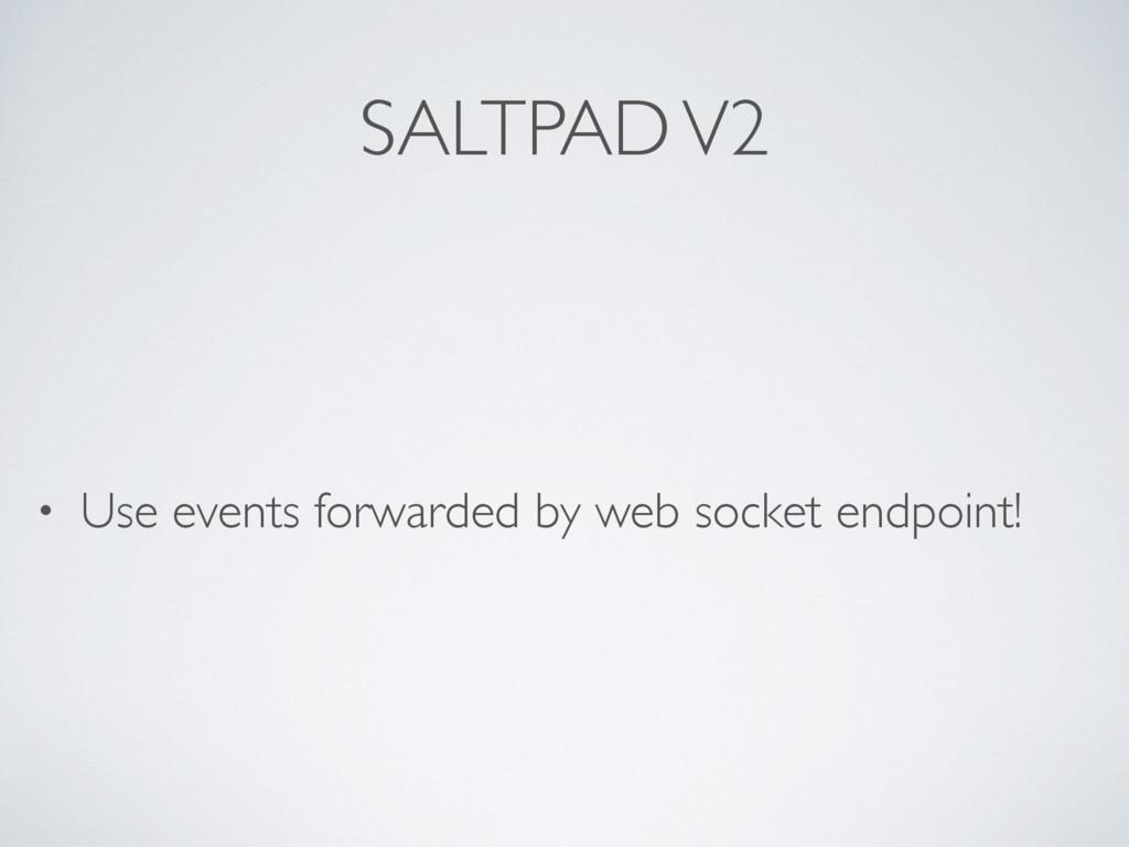 SALTPAD V2 • Use events forwarded by web socket...