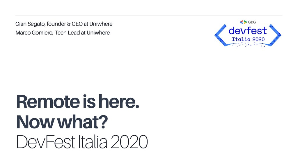 DevFest Italia 2020 Gian Segato, founder & CEO ...
