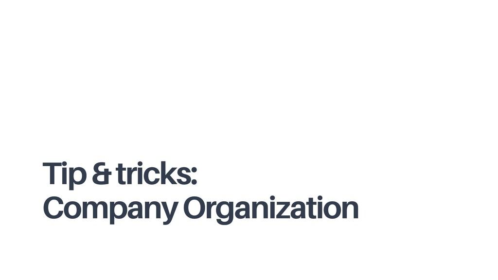 Tip & tricks: Company Organization