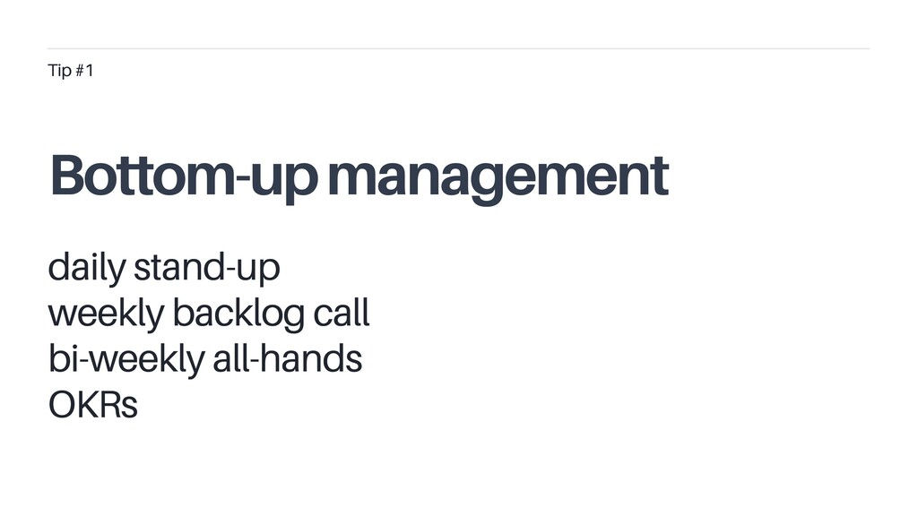 Bottom-up management daily stand-up weekly back...