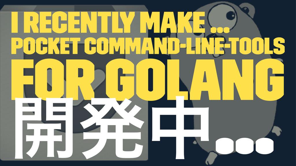 i recently make ... pocket command-line-tools f...