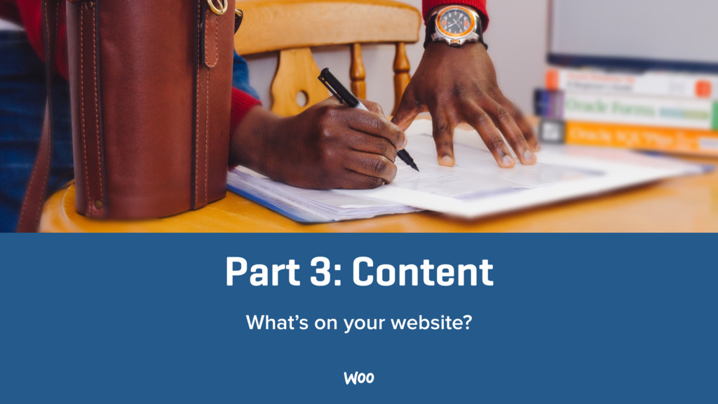 Part 3: Content What's on your website?
