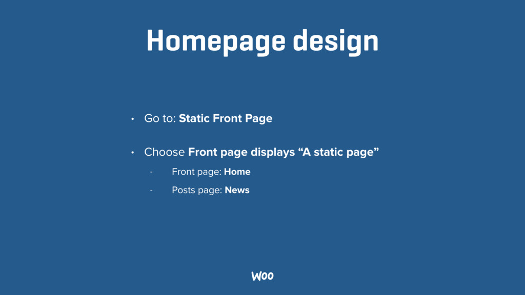 Homepage design • Go to: Static Front Page • Ch...