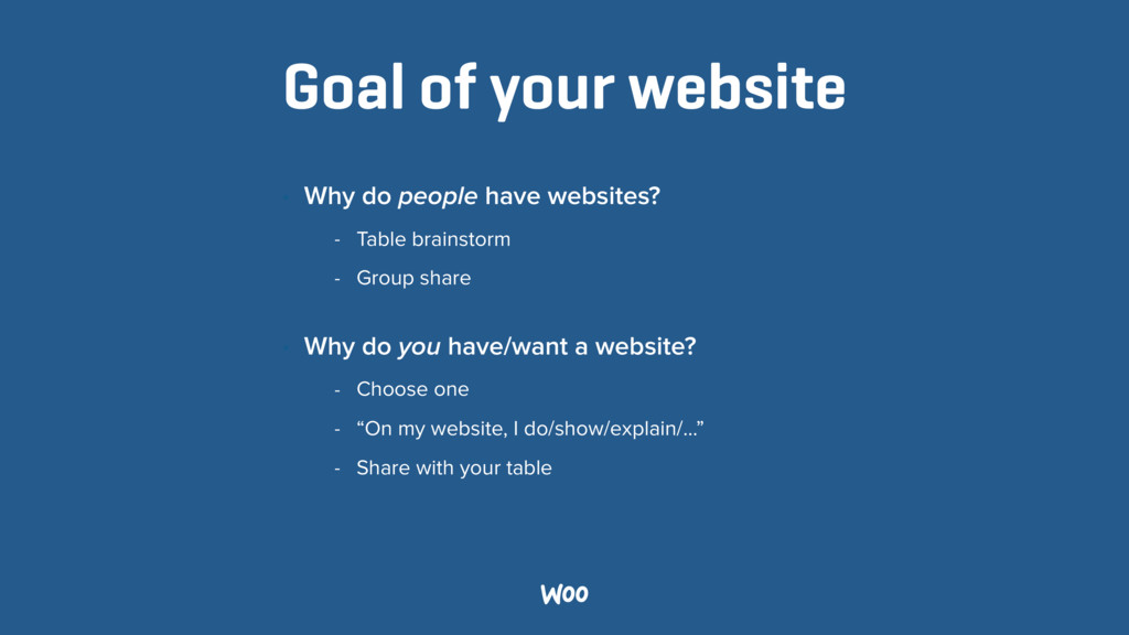 Goal of your website • Why do people have websi...