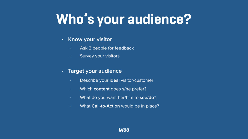 Who's your audience? • Know your visitor - Ask ...