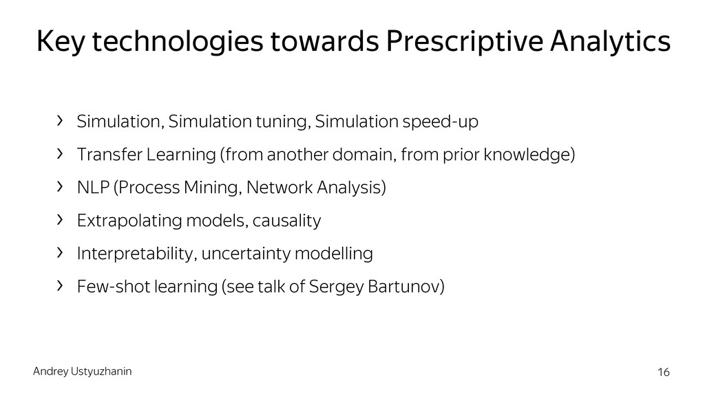 Key technologies towards Prescriptive Analytics...