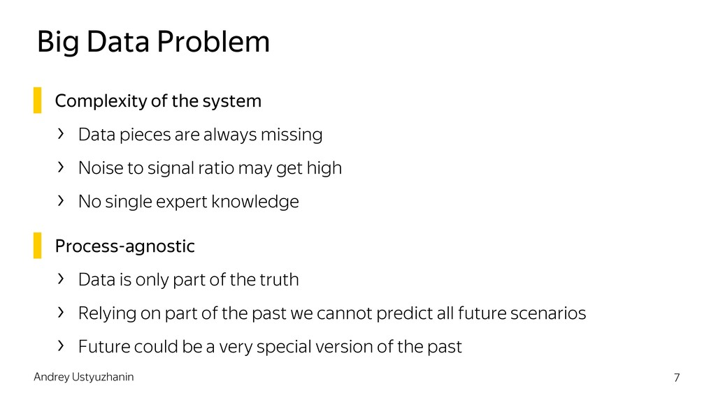 Big Data Problem ▌ Complexity of the system › D...