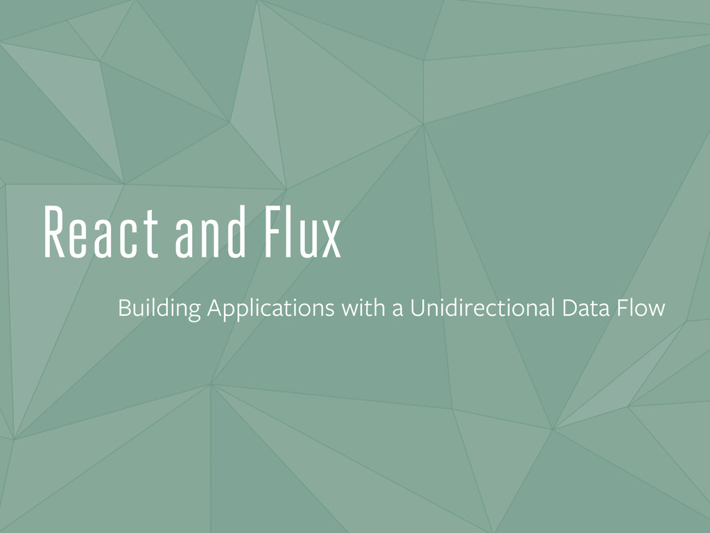 React and Flux Building Applications with a Uni...