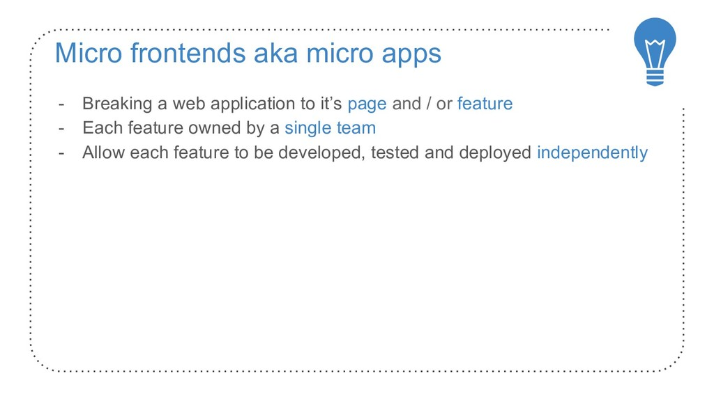 Micro frontends aka micro apps - Breaking a web...