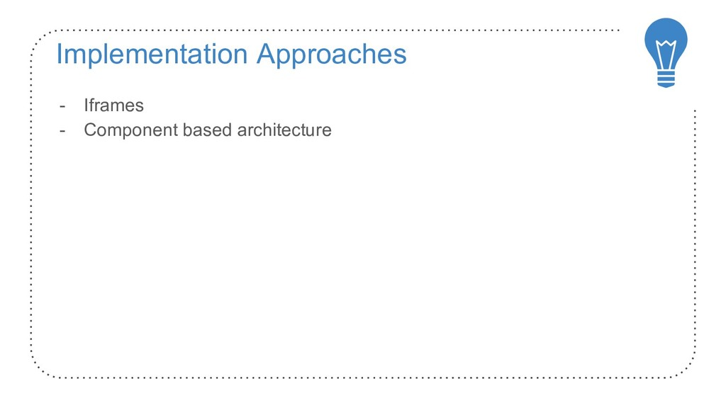 Implementation Approaches - Iframes - Component...