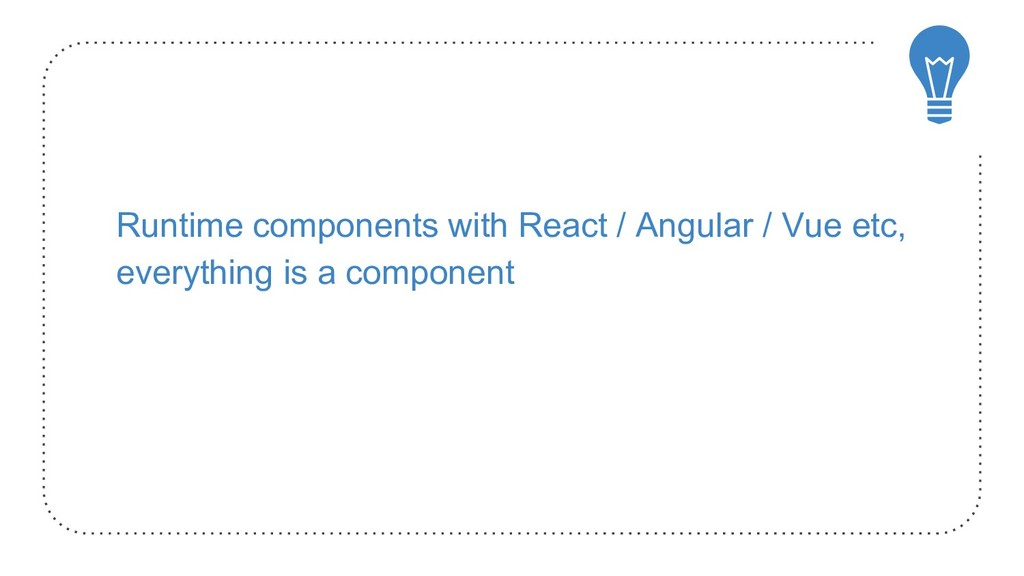 Runtime components with React / Angular / Vue e...