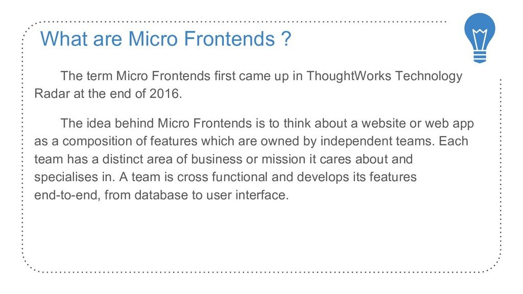 What are Micro Frontends ? The term Micro Front...