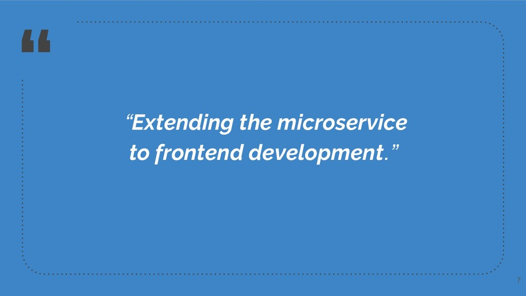 """"""" """"Extending the microservice to frontend devel..."""