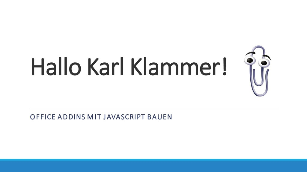 Hallo Karl Klammer! OFFICE ADDINS MIT JAVASCRIP...