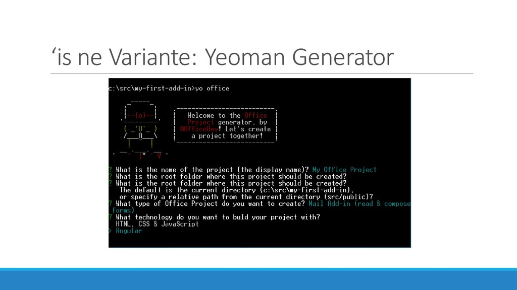 'is ne Variante: Yeoman Generator