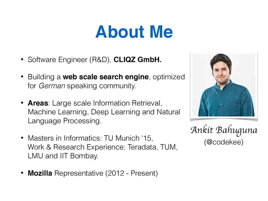 About Me • Software Engineer (R&D), CLIQZ GmbH....