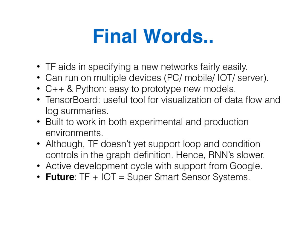Final Words.. • TF aids in specifying a new net...