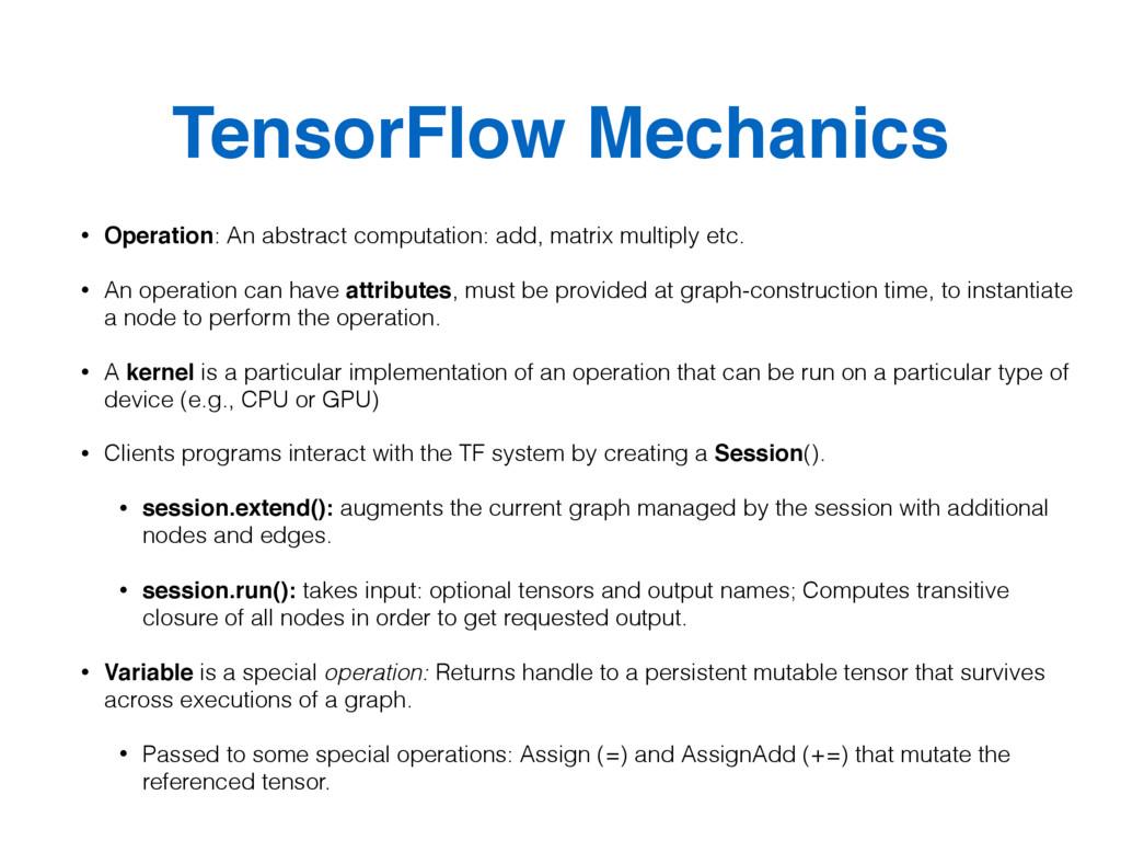 TensorFlow Mechanics • Operation: An abstract c...