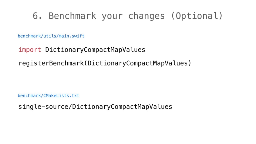 6. Benchmark your changes (Optional) import Dic...