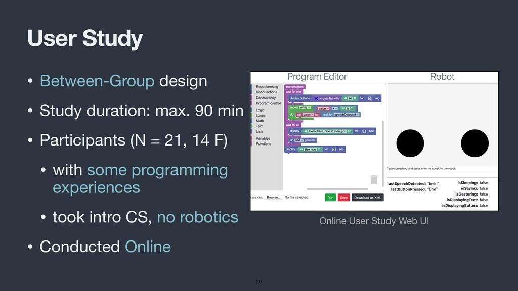 User Study • Between-Group design  • Study dura...