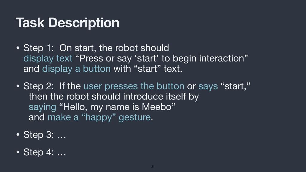 Task Description • Step 1: On start, the robot ...