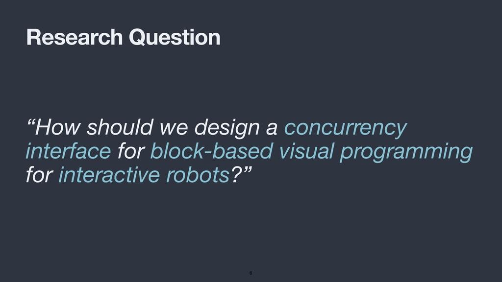 "Research Question ""How should we design a concu..."