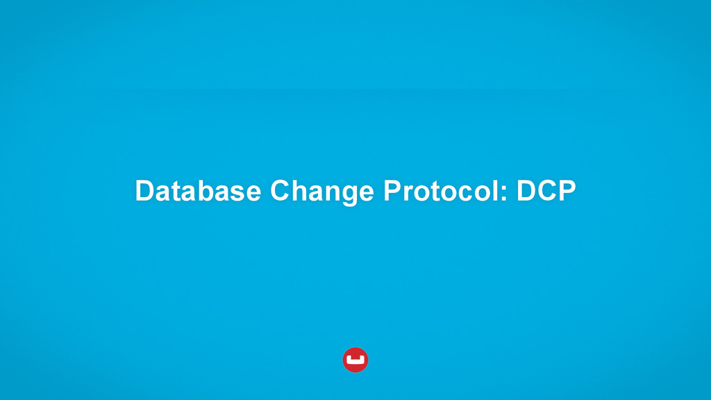 Database Change Protocol: DCP