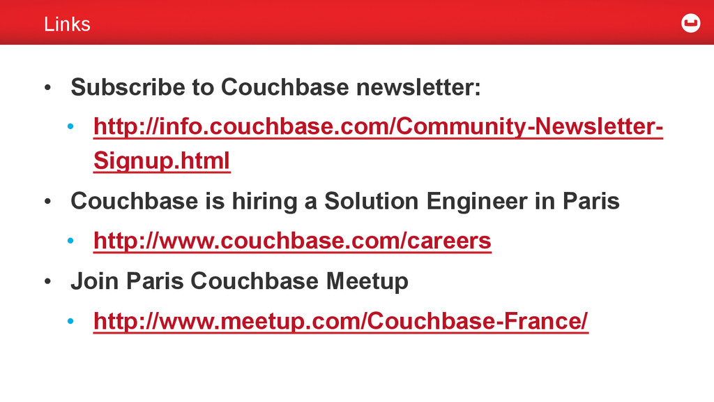 Links •  Subscribe to Couchbase newsletter: •  ...