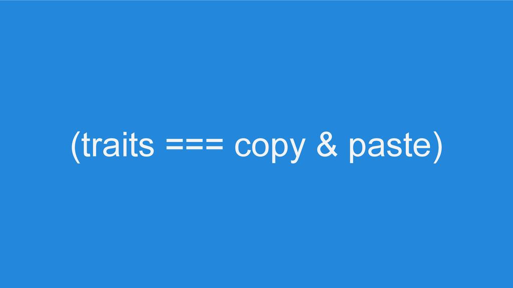 (traits === copy & paste)