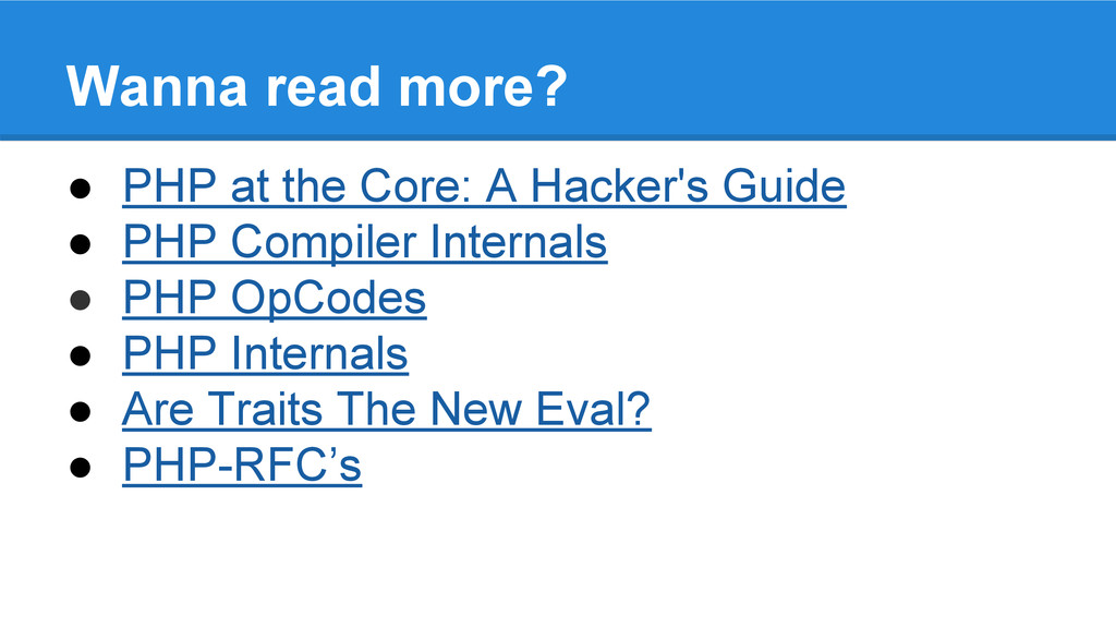 Wanna read more? ● PHP at the Core: A Hacker's ...