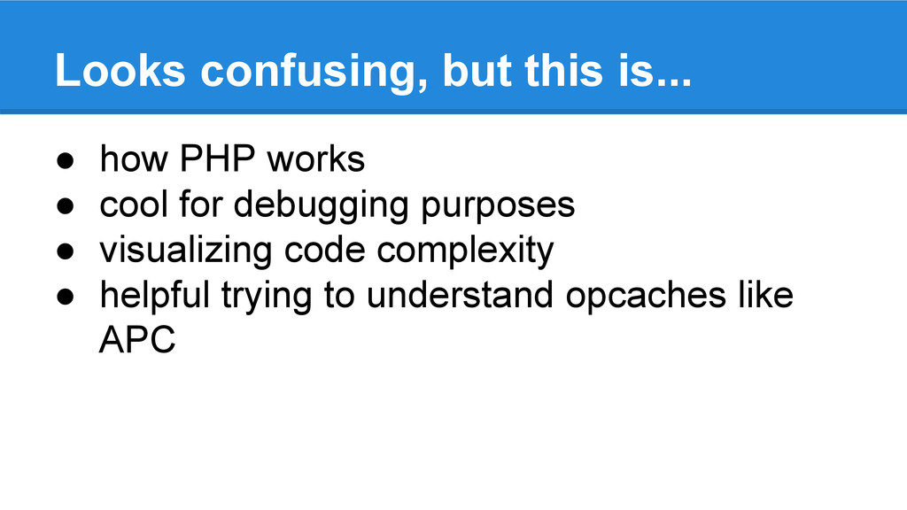 Looks confusing, but this is... ● how PHP works...