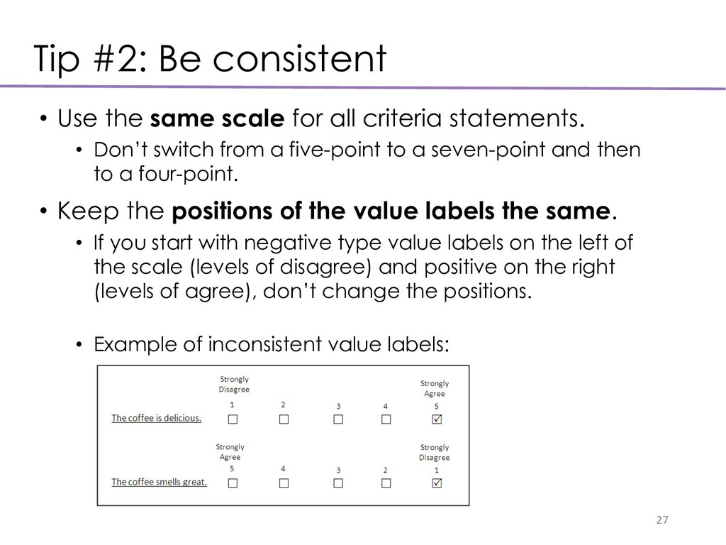 Tip #2: Be consistent 27 • Use the same scale f...
