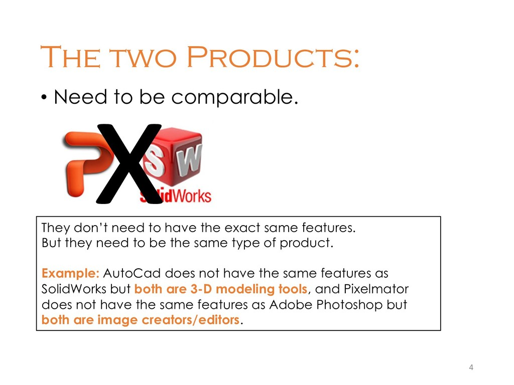 The two Products: • Need to be comparable. 4 x ...