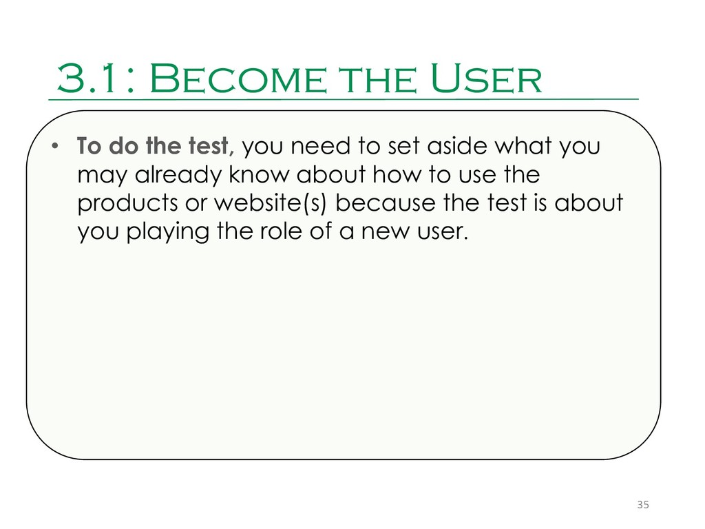 3.1: Become the User 35 • To do the test, you n...